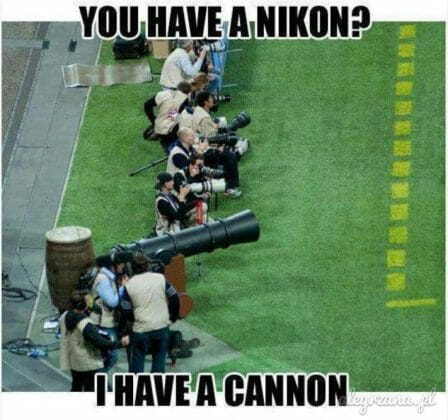 you have nikon I have cannon
